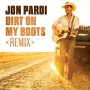 Dirt On My Boots (Remix)/Jon Pardi