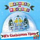 It's Christmas Time/Bananas In Pyjamas