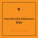 Jinja (feat. Kiddominant)/Fistaz Mixwell
