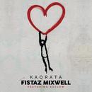 Kaorata (feat. Kaylow)/Fistaz Mixwell
