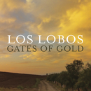 Gates Of Gold/Los Lobos