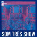 Som Três Show/Som Três