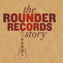 The Rounder Records Story/Various Artists