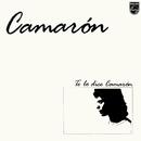 Te Lo Dice Camarón (Remastered 2018) (feat. Tomatito)/Camarón De La Isla