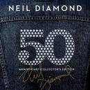 50th Anniversary Collector's Edition/Neil Diamond