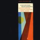 Khachaturian: Violin Concerto/Henryk Szeryng, London Symphony Orchestra, Antal Doráti