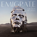 A Million Degrees/Emigrate