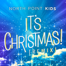 It's Christmas! (Remix) (feat. Ken And Liz Lewis)/North Point Kids