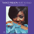 Hurt So Bad/Nancy Wilson