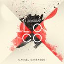 Llámame Loco/Manuel Carrasco