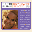 Funny How Time Slips Away/The Four Freshmen