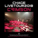 Chage Live Tour 2018 ◆CRIMSON◆/Chage