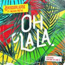 Oh La La (Titelsong Van De Film 'Bon Bini Holland 2') (feat. Nelson Freitas)/Broederliefde