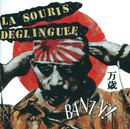 Banzai!/La Souris Déglinguée