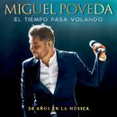 El Tiempo Pasa Volando (30 Años En La Música)/Miguel Poveda