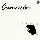Te Lo Dice Camarón (Remastered) (feat. Tomatito)/Camarón De La Isla