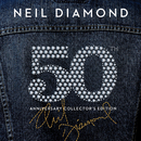 50th Anniversary Collector's Edition/Neil Diamond
