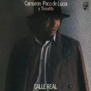 Calle Real (Remastered) (feat. Paco De Lucía, Tomatito)/Camarón De La Isla