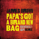 Papa's Got A Brand New Bag (knownwolf - Agami Remix)/James Brown