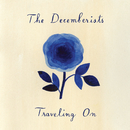Traveling On/The Decemberists