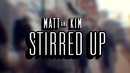 Stirred Up (First Listen)/Matt and Kim