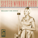 Dragnet For Jesus/Sister Wynona Carr