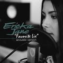 Favorite Lie (Acoustic Version)/Ericka Jane