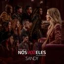 Nós VOZ Eles/Sandy