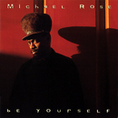 Be Yourself/Michael Rose