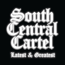 South Central Cartel Latest and Greatest/South Central Cartel