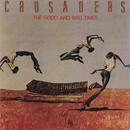 The Good And Bad Times/The Crusaders