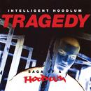 Tragedy: Saga Of A Hoodlum/Intelligent Hoodlum