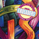 Life In The Modern World/The Crusaders