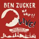 Na und?! Live! (Live At Grosse Freiheit 36, Hamburg / 2018)/Ben Zucker
