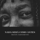 Nada Será Como Antes (Acústico)/Milton Nascimento