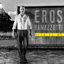 Vita Ce N'è/Eros Ramazzotti