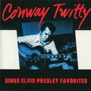 Sings Elvis Presley Favorites/Conway Twitty