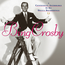 A Centennial Anthology Of His Decca Recordings/Bing Crosby