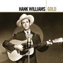 Gold/Hank Williams