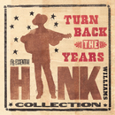 Turn Back The Years - The Essential Hank Williams Collection/Hank Williams