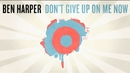 Don't Give Up On Me Now/Ben Harper