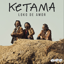Loko De Amor/Ketama