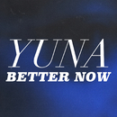 Better Now/Yuna