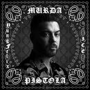 Pistola (feat. Ice, Yung Felix)/Murda