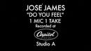 Do You Feel (1 Mic 1 Take)/José James
