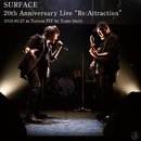 SURFACE 20th Anniversary Live「Re:Attraction」/SURFACE