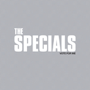Vote For Me/The Specials