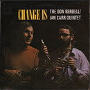 Change Is/The Don Rendell / Ian Carr Quintet