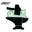 Galvanize/ケミカル・ブラザーズ