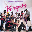 Renegades (Expanded Edition)/Brass Construction